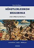 Künstlerlexikon Erzgebirge: »Der silberne Merkur« – Architekten • Maler • Bildhauer