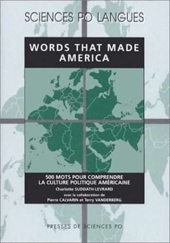 Words That Made America : 500 mots pour comprendre la culture politique américaine