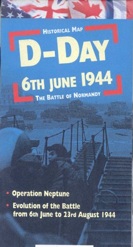 D-day 6th June 1944/ Jour J 6 Juin 1944: The Battle of Normandy/ La Bataille De Normandie par Orep