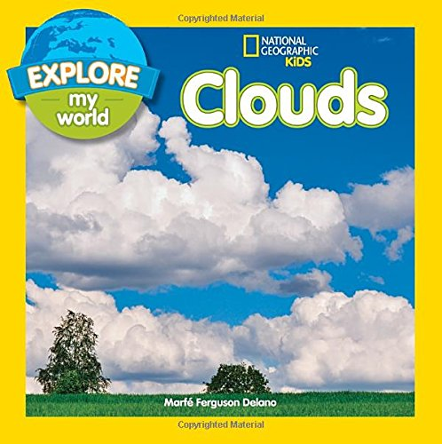 Explore My World Clouds (National Geographic Kids: Explore My World)