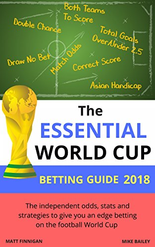 The Essential World Cup Betting Guide 2018 (English Edition)