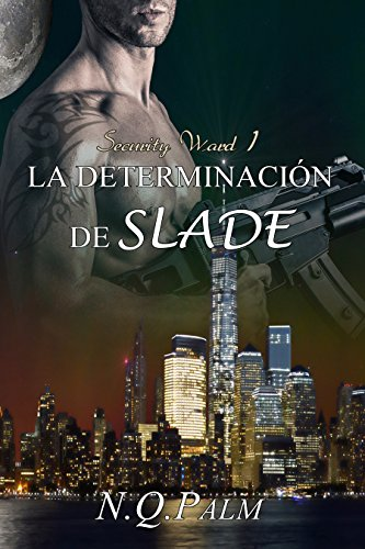 La determinación de Slade (Saga Security Ward nº 1)