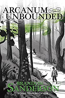 Arcanum Unbounded: The Cosmere Collection (English Edition) di [Sanderson, Brandon]