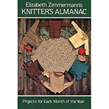 {ELIZABETH ZIMMERMANN'S KNITTER'S ALMANAC[ ELIZABETH ZIMMERMANN'S KNITTER'S ALMANAC ] BY ZIMMERMANN, ELIZABETH ( AUTHOR )OCT-01-1981 PAPERBACK BY ZIMMERMANN, ELIZABETH} [PAPERBACK]