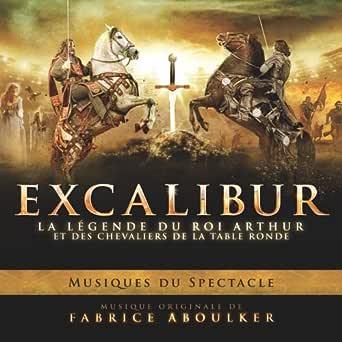 Excalibur, la légende du roi Arthur et des chevaliers de