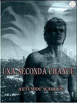 Una seconda chance di [Waleys, Artemide]