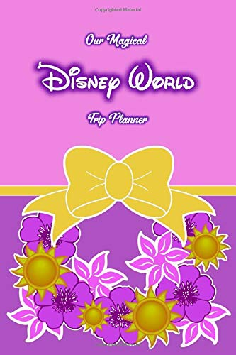 Our Magical Disney World Trip Planner: Princess Repunzel style travel sized Walt Disney World Orlando Vacation Planner, plan hotels, dining, fast ... daily. Your perfect holiday preparation tool