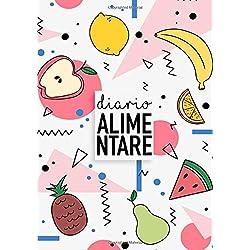 Diario Alimentare: Diario e Notebook per la tua perfetta alimentazione e per il raggiungimento del benessere e della perfetta forma fisica