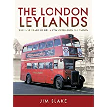 The London Leylands: The Last Years of RTL and RTW Operation in London