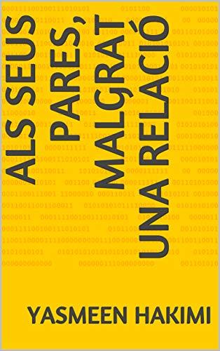 als seus pares, malgrat una relació  (Catalan Edition) por Yasmeen  Hakimi