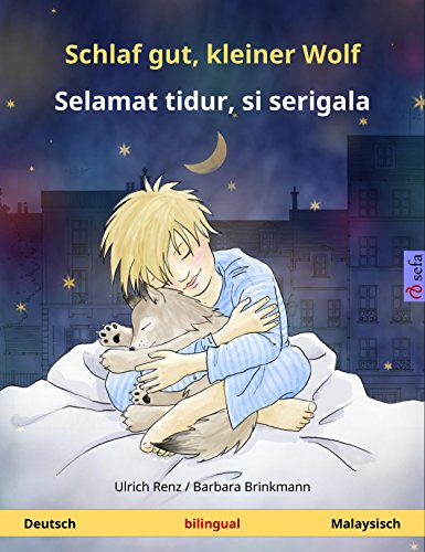 Schlaf gut, kleiner Wolf - Selamat tidur, si serigala (Deutsch - Malaysisch): Zweisprachiges Kinderbuch (Sefa Bilinguale Bilderbücher)