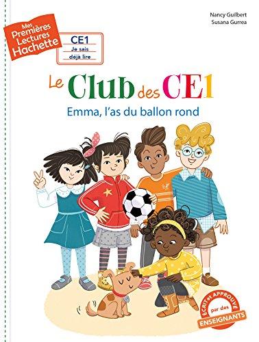 Le club des CE1 (1) : Emma, l'as du ballon rond