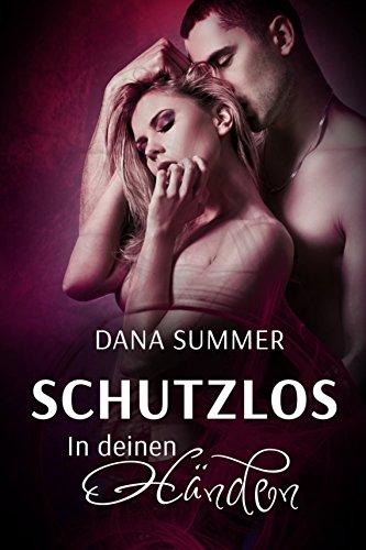 frauenromane bestseller 2016 Schutzlos - In deinen Händen: Liebesroman