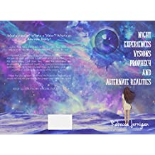 Night Experiences, Visions, Prophecy and Alternate Realities (English Edition)