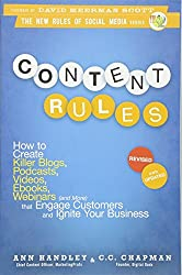 Content Rules: How to Create Killer Blogs, Podcasts, Videos, Ebooks, Webinars (and More) That Engage Customers and Ignite Your Business, Revised and U (New Rules Social Media Series)