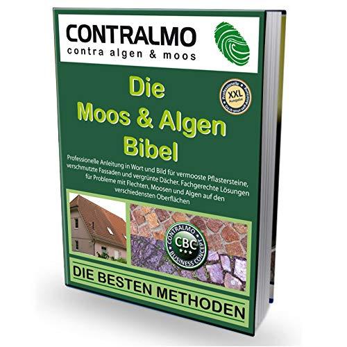 Die Moos und Algen Bibel  XXL: Pflastersteine reinigen, Moos und Flechten entfernen Profianleitung für Selbermacher