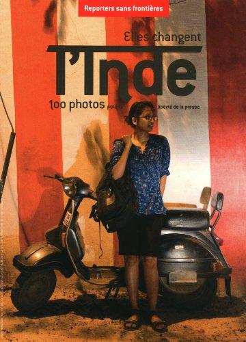 Elles changent l Inde 100 photos pour la libert de la presse
