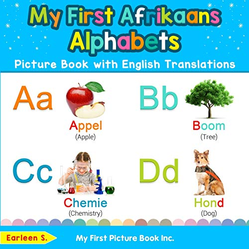 My First Afrikaans Alphabets Picture Book with English Translations: Bilingual Early Learning & Easy Teaching Afrikaans Books for Kids (Teach & Learn Basic Afrikaans words for Children)