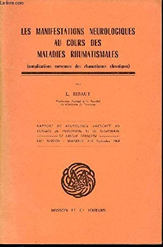 LES MANIFESTATIONS NEUROLOGIQUES AU COURS DES MALADIES RHUMATISMALES (COMPLICATIONS NERVEUSES DES RHUMATISMES CHRONIQUES).