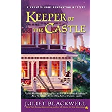 Keeper of the Castle: A Haunted Home Renovation Mystery by Juliet Blackwell (2014-12-02)