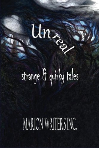 Unreal ~ strange & quirky tales