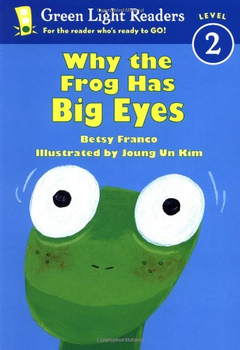 Why the Frog Has Big Eyes (Green Light Readers Level 2)