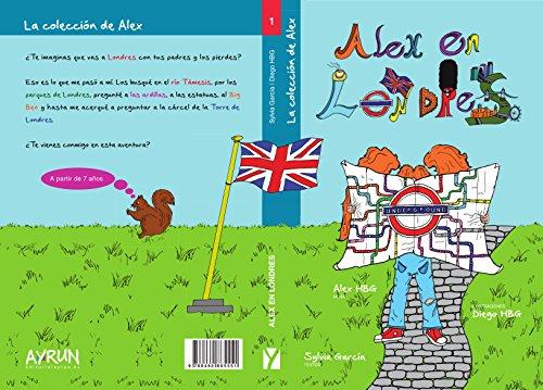 Alex en Londres (Colección de viajes infantiles de Alex nº 1)