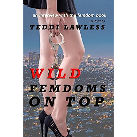Wild Femdoms on Top (Interview with the Femdom) (English Edition)