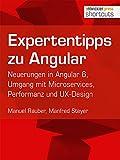 Expertentipps zu Angular: Neuerungen in Angular 6, Umgang mit Microservices, Performanz und UX-Design (shortcuts 227)