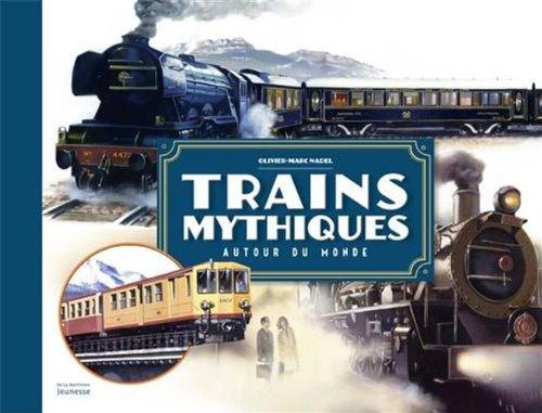 Trains Mythiques Autour Du Monde par Olivier-Marc Nadel