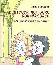 Abenteuer auf Burg Donnersbach: Der kleine Vampir Valentin 2