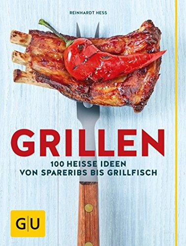 51StZdyt1PL - Grillen: 100 heiße Ideen von Spareribs bis Grillfisch (GU Themenkochbuch)