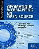 Géomatique webmapping en Open source -  Architectures web avec Postgis, Openlayers et Mapserver