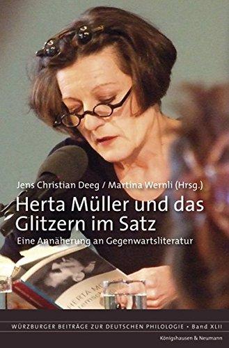 Herta Müller und das Glitzern im Satz: Eine Annäherung an Gegenwartsliteratur (Würzburger Beiträge zur deutschen Philologie, Band 42)