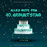 Alles Gute Zum 10. Geburtstag: Kindergeburtstag Gästebuch - Torte mit Kerzen Cover - Grau-Grüne Edition