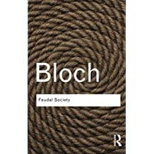 Feudal Society (Routledge Classics) by Marc Bloch (2014-06-18)