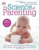 The Science of Parenting, 2nd Edition by Margot Sunderland (2016-07-05)
