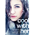 Cool With Her (A Swinger Romance)