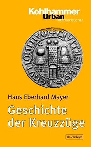 Geschichte der Kreuzzüge: 10., überarb. u .erw. Auflage (Urban-Taschenbücher, Band 86)