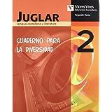 Juglar 2. Cuaderno Diversidad. Lengua Y Literatura.