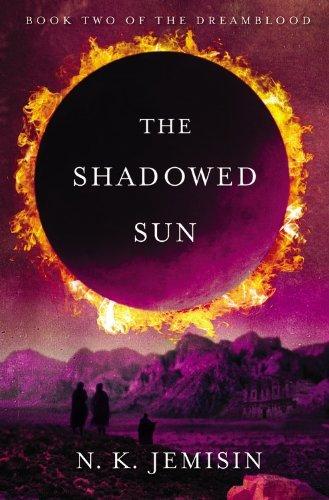 The Shadowed Sun (Dreamblood) by N. K. Jemisin (2012-06-12)