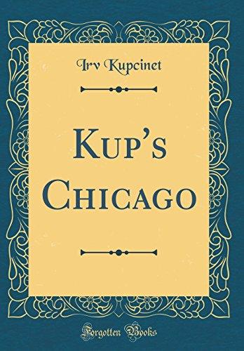 Kup's Chicago (Classic Reprint)