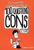 100 r?ponses intelligentes ? 100 questions cons