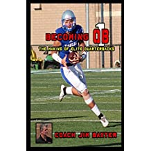 Becoming QB1: The Making Of Elite Quarterbacks
