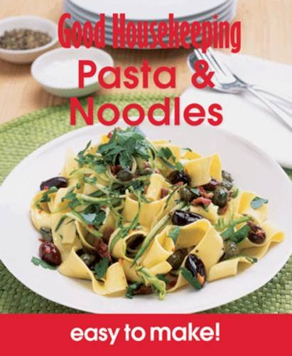 pasta-noodles-over-100-triple-tested-recipes-easy-to-make-good-housekeeping
