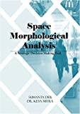 Space Morphological Analysis: A Strategic Decision Making Tool