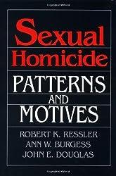 Sexual Homicide: Patterns and Motives by Robert K. Ressler (1988-03-01)