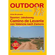 Spanien: Camino de Levante von Valencia nach Zamora (OutdoorHandbuch)