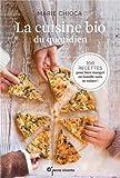 Telecharger Livres La cuisine bio du quotidien 100 recettes pour manger en famille sans se ruiner (PDF,EPUB,MOBI) gratuits en Francaise
