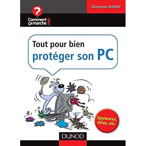 Tout pour bien protéger son PC - Spywares, virus, etc.